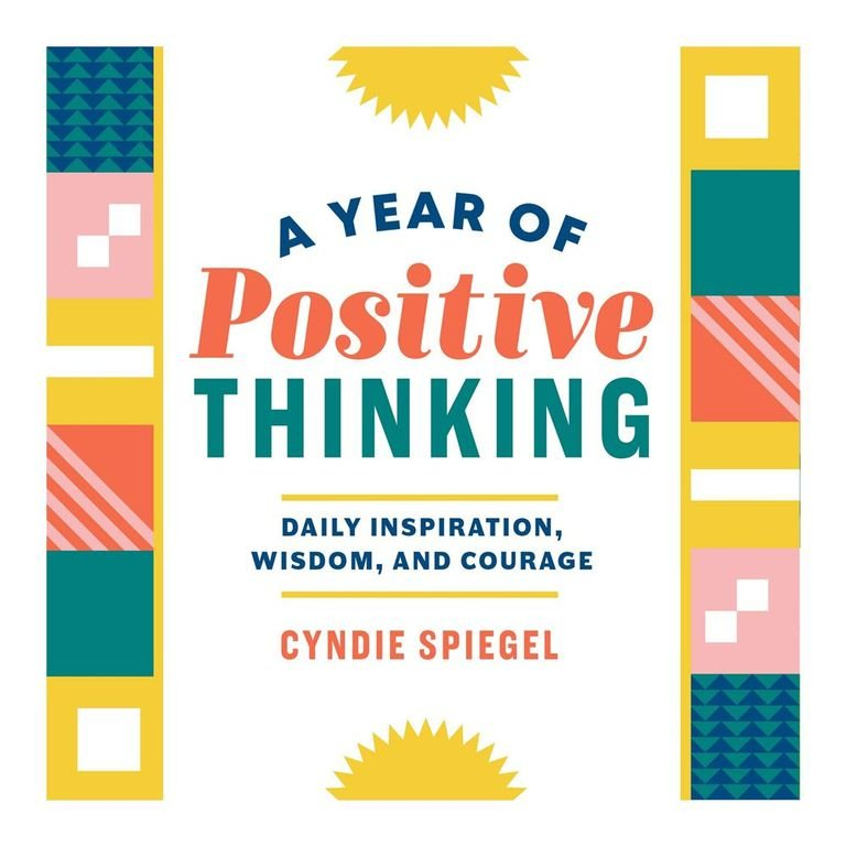 A Year of Positive Thinking- Daily Inspiration, Wisdom