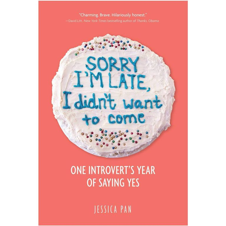 Sorry I'm Late, I Didn't Want to Come- One Introvert's Year of Saying Yes